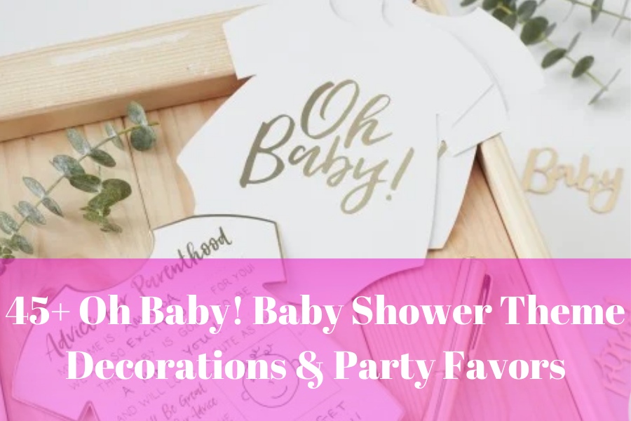 Oh Baby! Baby Shower Theme Decorations & Party Favors