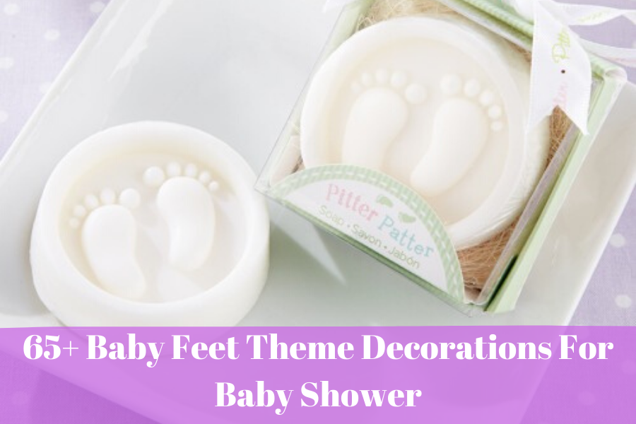65+ Baby Feet Theme Decorations For Baby Shower