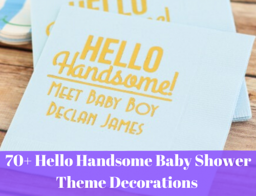 70+ Hello Handsome Baby Shower Theme Decorations & Party Ideas