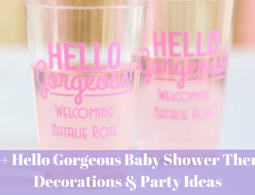 85+ Hello Gorgeous Baby Shower Theme Decorations & Party Ideas