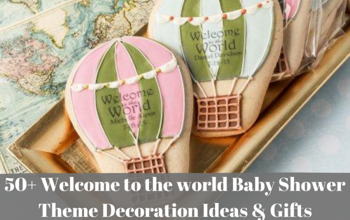 50+ welcome to the world Baby Shower Personalized Theme Decoration Ideas & Gifts